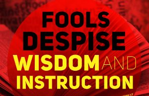 Fools Despise Wisdom And Instruction
