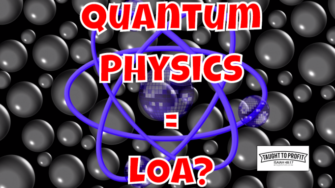 Does Quantum Physics Prove The Law Of Attraction And Positive Thinking Changes Your Reality And Life?