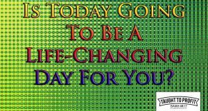 Is Election Day 2016, November 8, 2016, Going To Be A Life-Changing Day For You And The World?