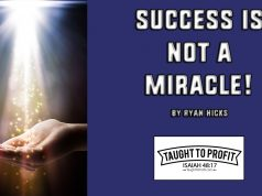 Success Is Not A Miracle!