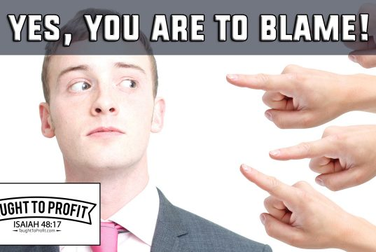 Yes, You Are To Blame For Your Life, But This Is A Good Thing To Realize!