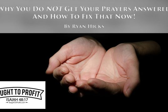 Why You Do NOT Get Your Prayers Answered And How To Fix That Now!