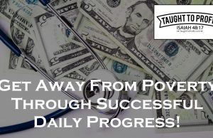 Get Away From Poverty Through Successful Daily Progress!