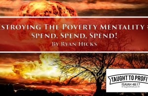Destroying The Poverty Mentality Series #2 - Spend, Spend, Spend!