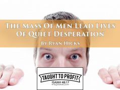 The Mass Of Men Lead Lives Of Quiet Desperation - Henry David Thoreau - Taught To Profit - Brother Ryan Hicks