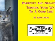 Positivity And Negativity: Thinking Your Way To A Good Life!