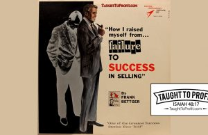 The Success Secrets Of The Rich - How I Raised Myself from Failure to Success in Selling By Frank Bettger