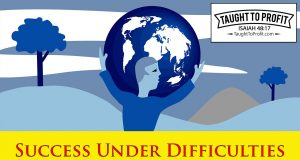 Success Under Difficulties