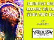 Cognitive Biases Keeping You From Being Your Best?