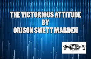 The Victorious Attitude By Orison Swett Marden