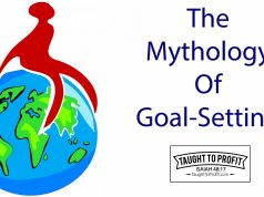 The Mythology Of Goal Setting And The Truth Of Goal Setting