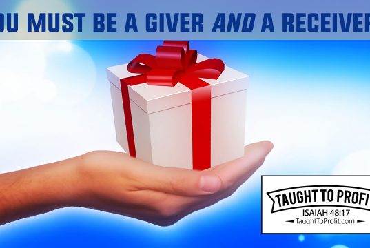 You Must Be A Giver AND A Receiver