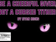 Be A Cheerful Giver, Not A Cursed Tither