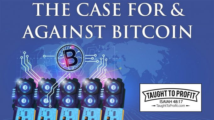 The Case For And Against Bitcoin