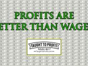 Profits Are Better Than Wages