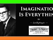 Imagination Is Everything, By Earl Nightingale