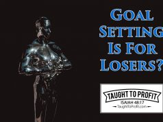 Goal Setting Is For Losers?