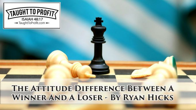 The Attitude Difference Between A Winner And Loser! Change To The Winner's Attitude!
