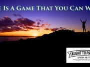 Life Is A Game That You Can Win!