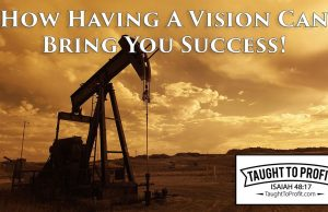 How Having A Vision Can Bring You Success!