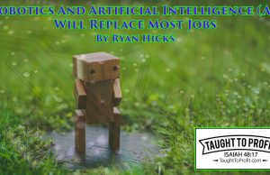 Yes, Robotics And Artificial Intelligence (AI) Will Replace Most Jobs! This Is A Good Thing!