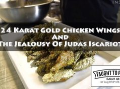 $1,000 24 Karat Gold Chicken Wings And The Jealousy Of Judas Iscariot