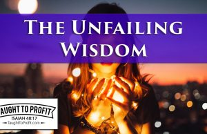 Radically Change Your Thinking Now - The Unfailing Wisdom
