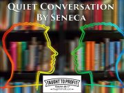 Quiet Conversation By Seneca