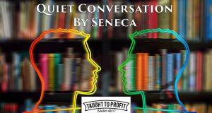 Quiet Conversation By Seneca