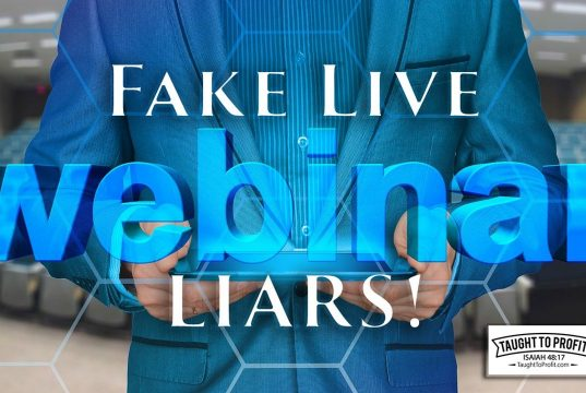 Fake Live Webinar Liars - Stop Doing Business With Those Deceiving You!