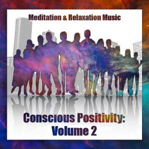 Conscious Positivity Volume 2