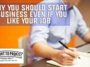 Why You Should Start A Business Even If You Like Your Job