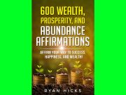 600 Wealth, Abundance, And Prosperity Affirmations Audiobook Giveaway! Enter Now And Start Prospering!