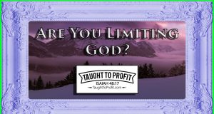 Are You Limiting God?