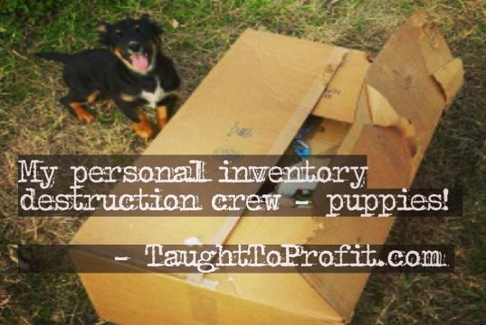 My Personal Inventory Destruction Crew - Puppies - TaughtToProfit.com