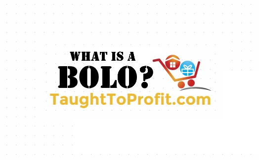 What Is A BOLO? TaughtToProfit.com