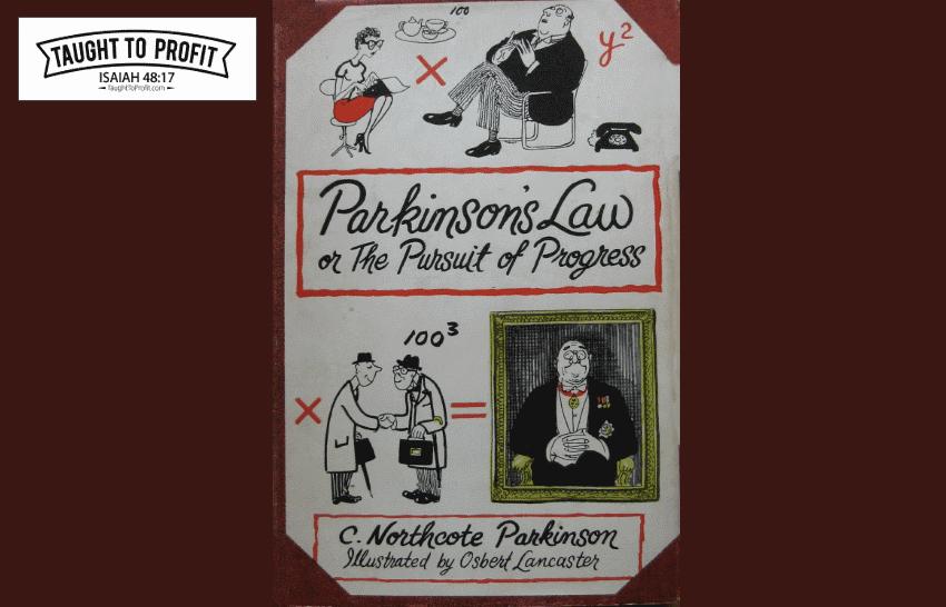 Parkinson's Law - TaughtToProfit.com