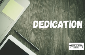 You Are Dedicated To Something, But It May Not Be Something That Works For Your Good