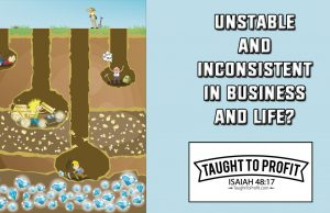 Unstable And Inconsistent In Business And Life?