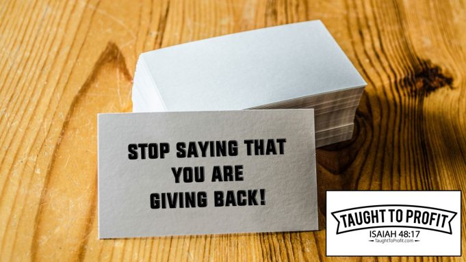 Stop Saying You Are Giving Back - Giving Is NOT A Debt You Owe!