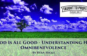 God Is All Good - Understanding His Omnibenevolence