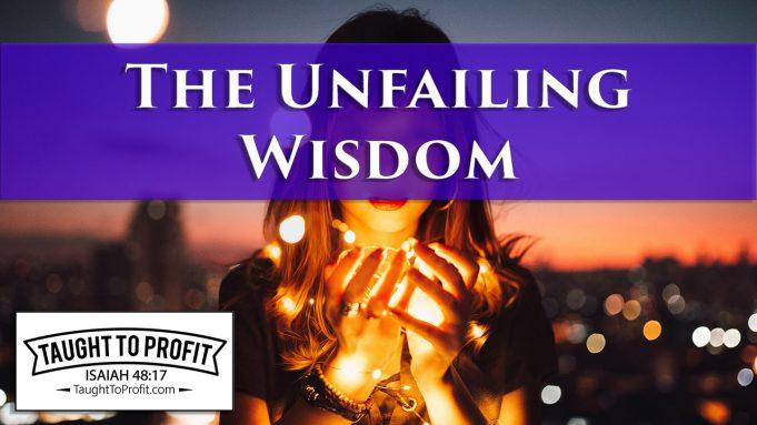 Radically Change Your Thinking Now - The Unfailing Wisdom