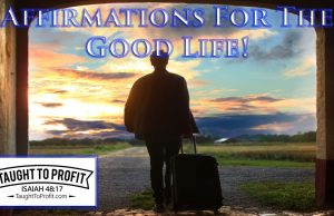 Affirmations For The Good Life!