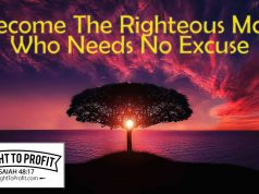 Become The Righteous Man Who Needs No Excuse