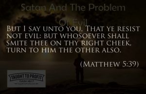 Satan And The Problem Of Evil - All Power Is Of God Who Is All Good