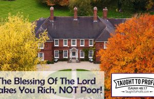 The Blessing Of The Lord Makes You Rich, NOT Poor! Get The Faith To Be Rich Now!