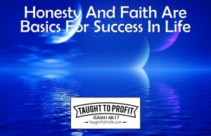 Honesty And Faith Are Basics For Success In Life