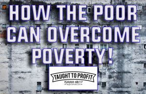 How The Poor Can Overcome Poverty Starting Right Now