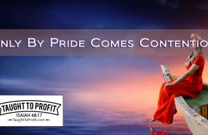 Only By Pride Comes Contention! Have Great Relationships By Following After Peace With All!