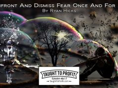 Confront And Dismiss Fear Once And For All!